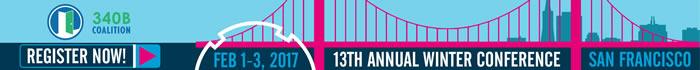 13th Annual 340B Coalition Conference - Feb 1-3, 2017 - San Francisco, CA